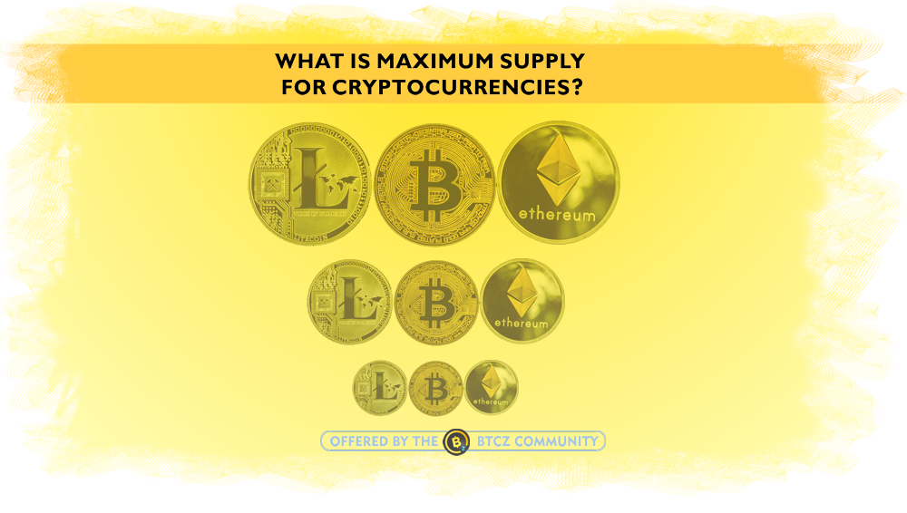 what is maximum supply in cryptocurrencies?